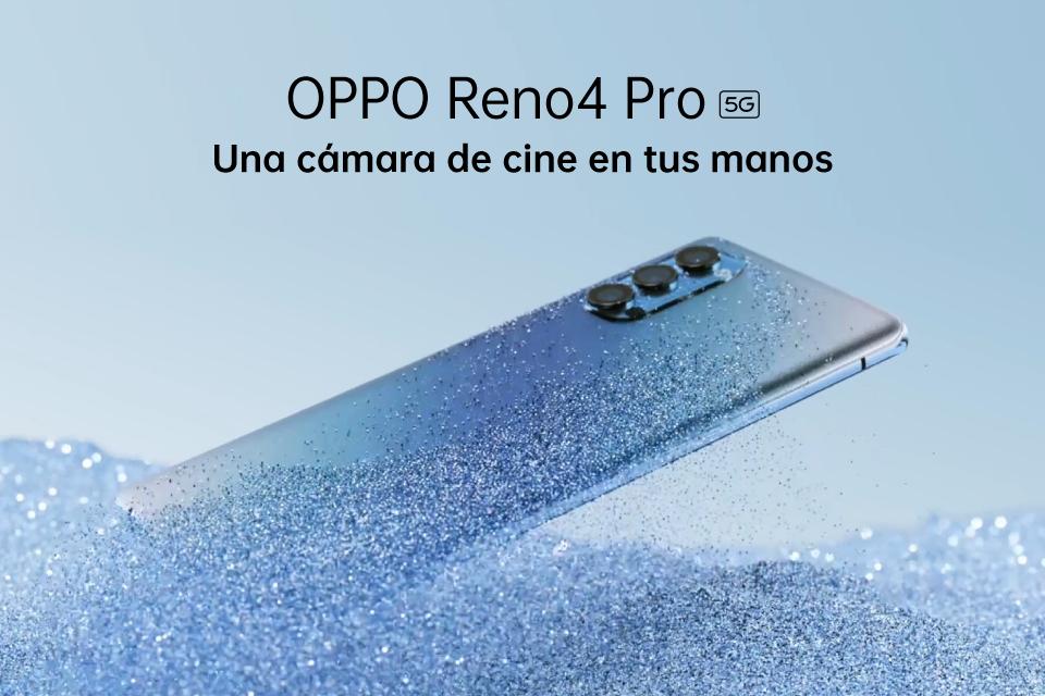 OPPO Reno4 Pro 5G, una cámara de cine en tus manos